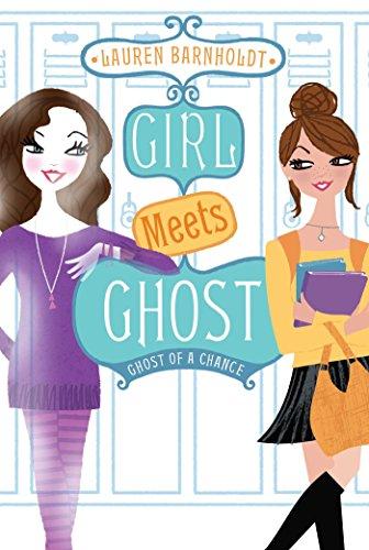 Ghost of a Chance (Girl Meets Ghost): Barnholdt, Lauren