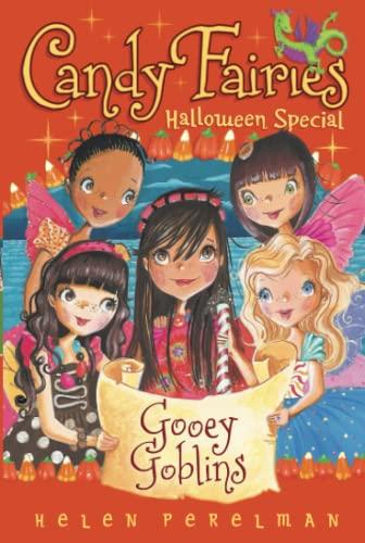 Gooey Goblins: Halloween Special (Candy Fairies): Perelman, Helen