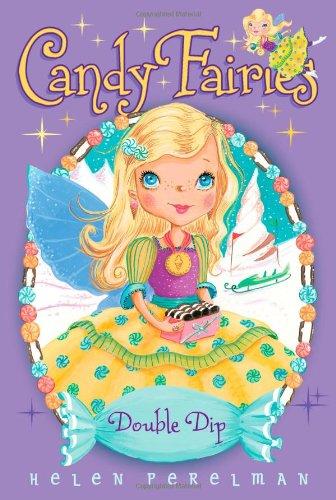 Double Dip (Candy Fairies): Perelman, Helen