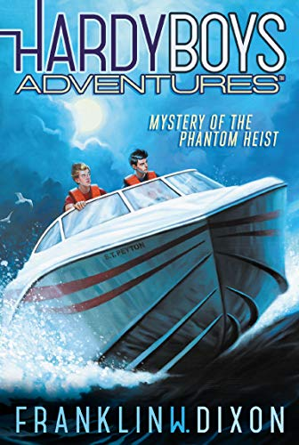 Mystery of the Phantom Heist (Hardy Boys: Franklin W. Dixon