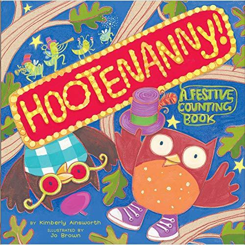 Hootenanny!: A Festive Counting Book: Ainsworth, Kimberly