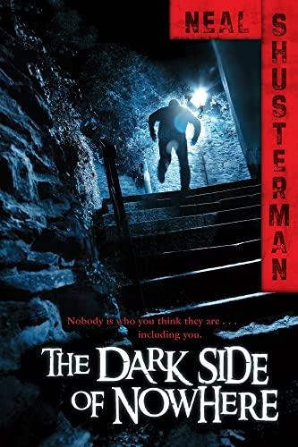 The Dark Side of Nowhere: Neal Shusterman