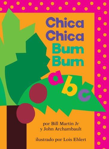 Chica Chica Bum Bum ABC: Martin, Bill, Jr.; Archambault, John
