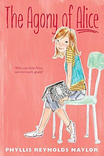 The Agony of Alice: Naylor, Phyllis Reynolds