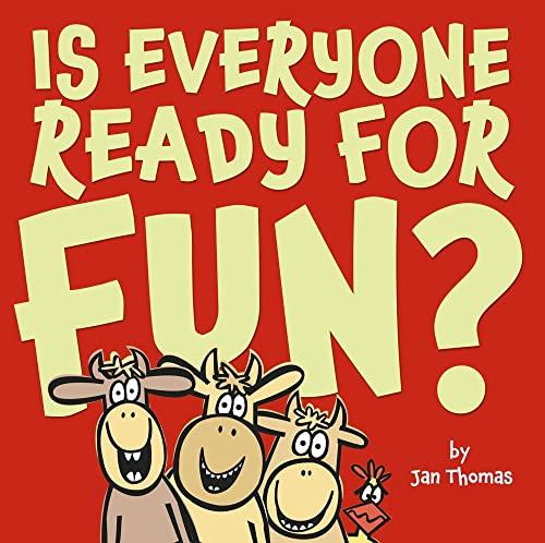 Is Everyone Ready for Fun?: Jan Thomas