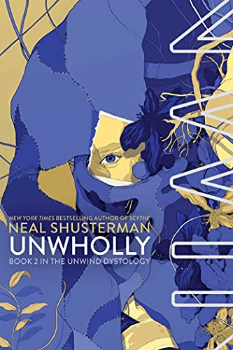 UnWholly (Unwind Dystology): Shusterman, Neal