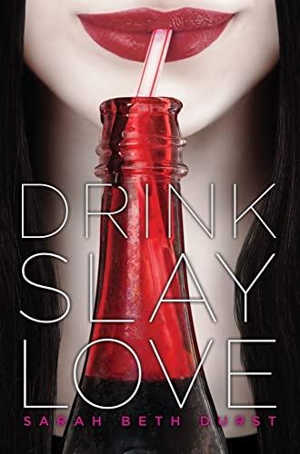 9781442423732: Drink, Slay, Love