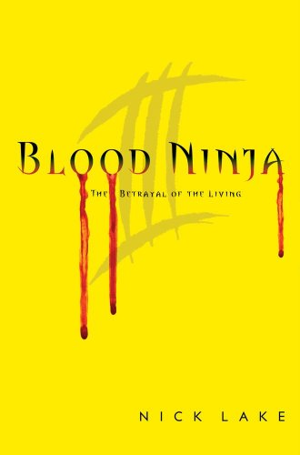 Blood Ninja III: The Betrayal of the Living: Lake, Nick