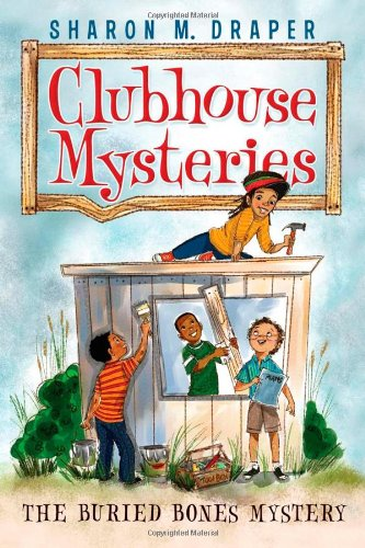 The Buried Bones Mystery (Clubhouse Mysteries): Draper, Sharon M.
