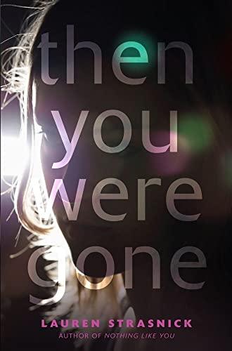 Then You Were Gone: Strasnick, Lauren