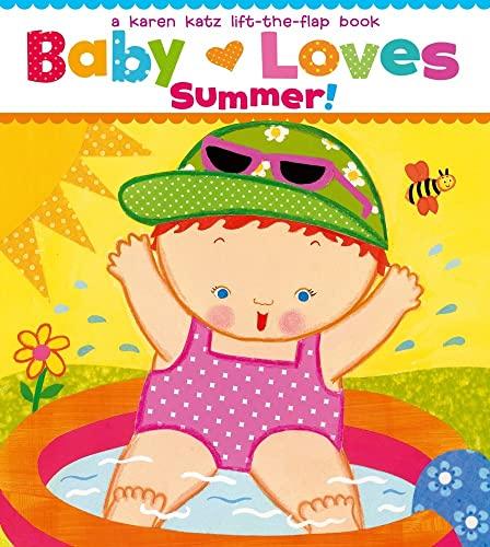 9781442427464: Baby Loves Summer!: A Karen Katz Lift-the-Flap Book (Karen Katz Lift-the-Flap Books)