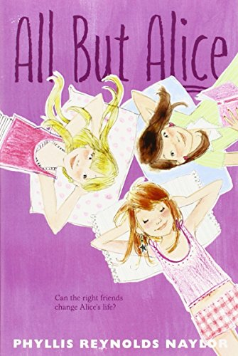 All but Alice: Naylor, Phyllis Reynolds