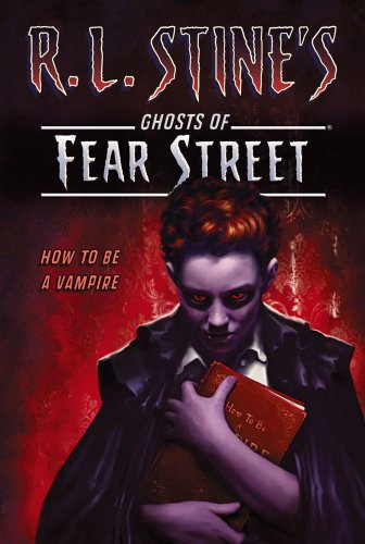 9781442427600: How to Be a Vampire (R.L. Stine's Ghosts of Fear Street)