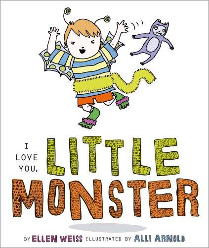 I Love You, Little Monster: Weiss, Ellen