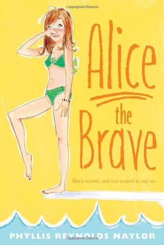 Alice the Brave: Naylor, Phyllis Reynolds