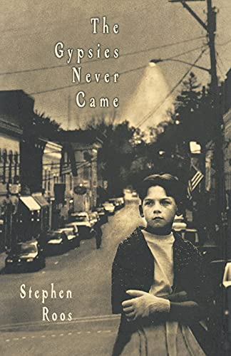 The Gypsies Never Came: Stephen Roos
