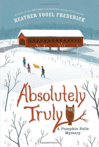 Absolutely Truly: A Pumpkin Falls Mystery (Paperback): Heather Vogel Frederick