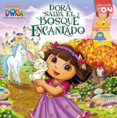 9781442431409: Dora Salva El Bosque Encantado (Dora Saves the Enchanted Forest) (Dora La Exploradora/Dora the Explorer)