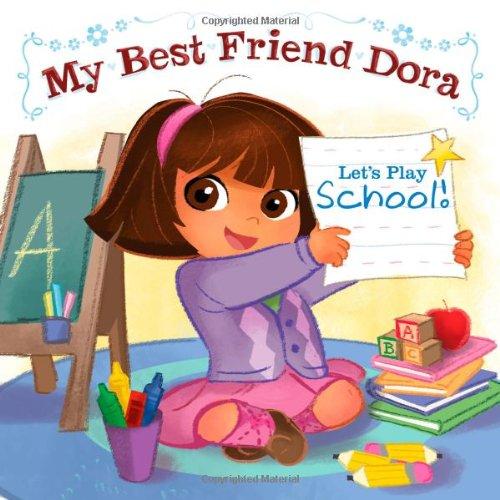 Let's Play School!: My Best Friend Dora (Dora the Explorer) (1442432527) by Kara McMahon