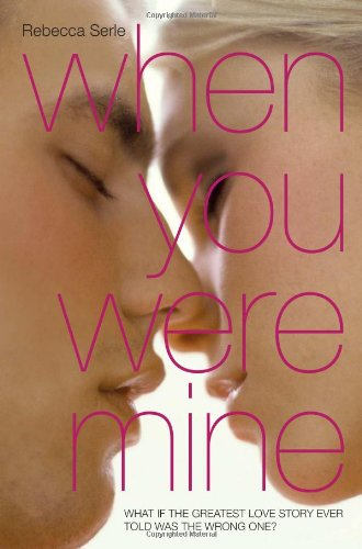 When You Were Mine: Serle, Rebecca