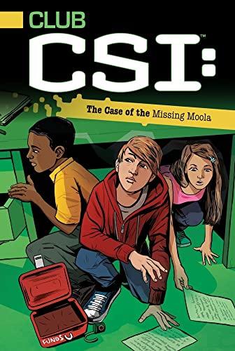 9781442433953: The Case of the Missing Moola (Club CSI)