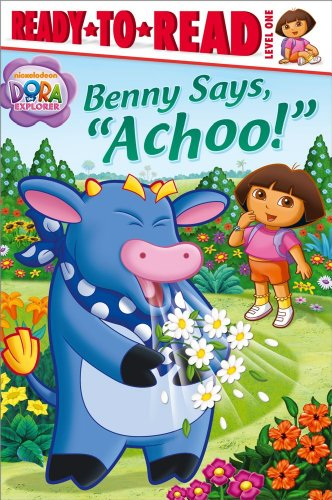 "9781442435469: Benny Says, ""Achoo!"" (Dora the Explorer)"