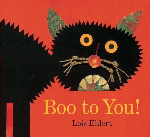 Boo to You! (Classic Board Books): Ehlert, Lois