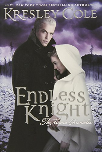 Endless Knight (The Arcana Chronicles): Cole, Kresley