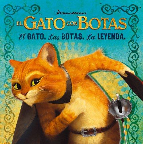 9781442439368: El Gato Con Botas: El Gato, las Botas, la Leyenda = Puss in Boots (El gato con botas/Puss in Boots Movie)