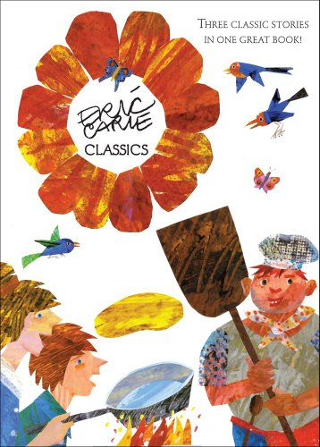 Eric Carle Classics: The Tiny Seed; Pancakes,: Carle, Eric