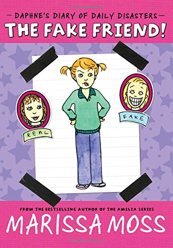 9781442440142: The Fake Friend! (Daphne's Diary of Daily Disasters)