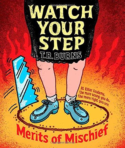 Watch Your Step (Merits of Mischief): Burns, T.  R.