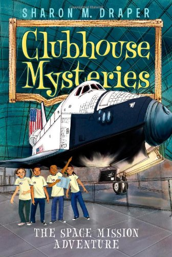 The Space Mission Adventure (Clubhouse Mysteries): Draper, Sharon M.