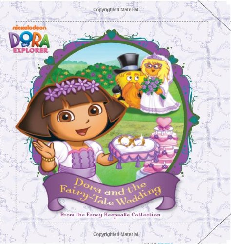 9781442442696: Dora and the Fairy-Tale Wedding: From the Fancy Keepsake Collection (Dora the Explorer)