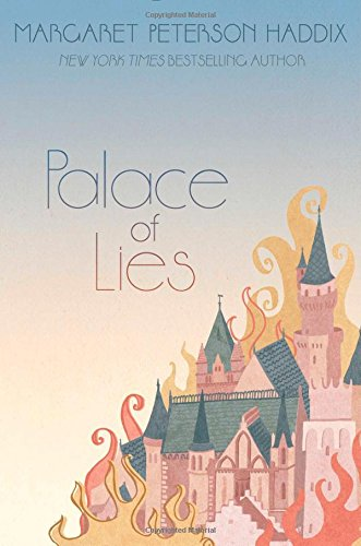 Palace of Lies (The Palace Chronicles): Haddix, Margaret Peterson