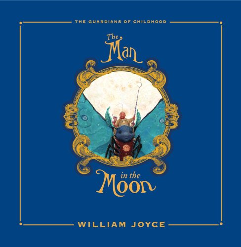The Man in the Moon (Limited Edition) (Hardback): William Joyce