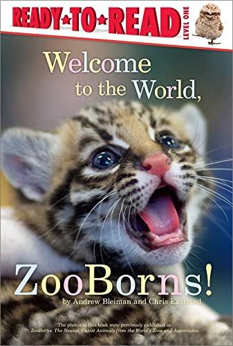 Welcome to the World, Zooborns!: Bleiman, Andrew; Eastland, Chris