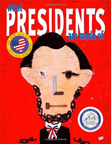 What Presidents Are Made Of: Atheneum Books for