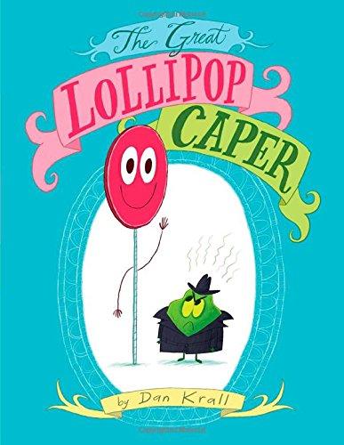 The Great Lollipop Caper: Krall, Dan
