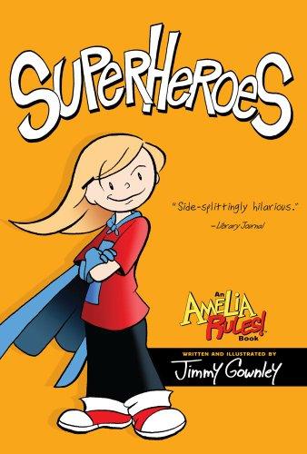 Superheroes (Amelia Rules!): Gownley, Jimmy