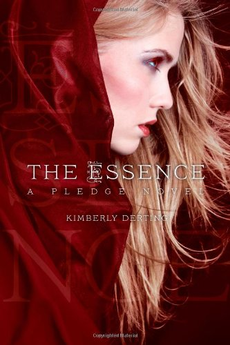 The Essence: A Pledge Novel (The Pledge Trilogy): Derting, Kimberly