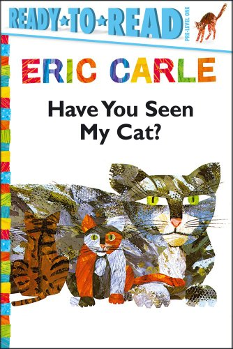 Have You Seen My Cat? (Ready-To-Read - Level Pre1 (Quality)): Carle, Eric