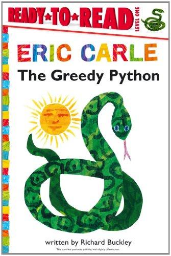 The Greedy Python The World of Eric Carle: Richard Buckley