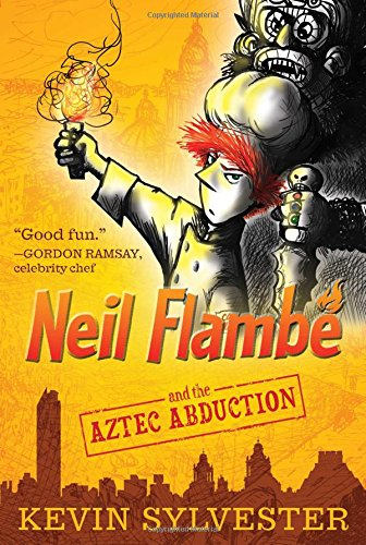 9781442446083: Neil Flambé and the Aztec Abduction (The Neil Flambe Capers)