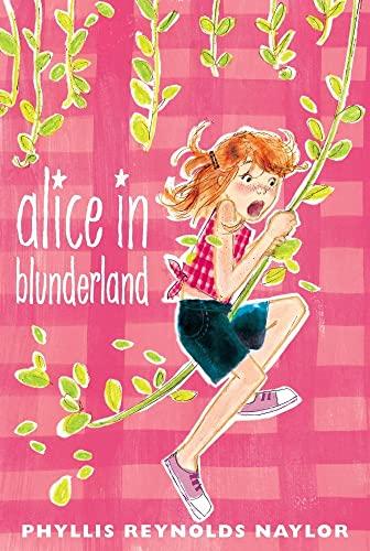 Alice in Blunderland: Naylor, Phyllis Reynolds