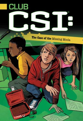 9781442446700: The Case of the Missing Moola (Club CSI)