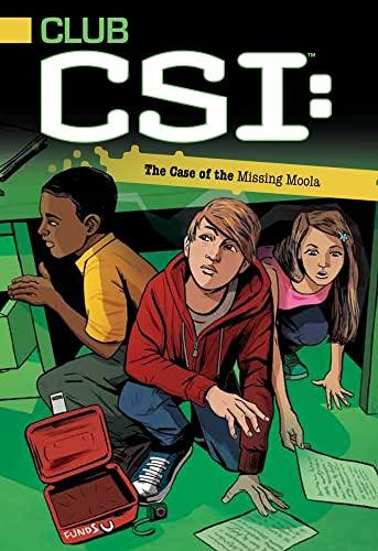 9781442446700: The Case of the Missing Moola (Club CSI)