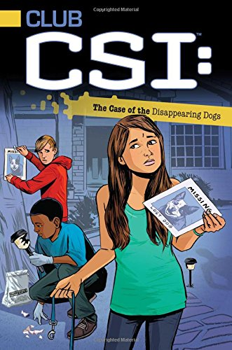 9781442446717: The Case of the Disappearing Dogs (Club CSI)