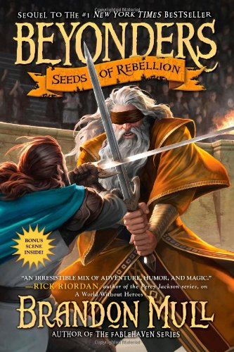 Seeds of Rebellion (Beyonders): Brandon Mull