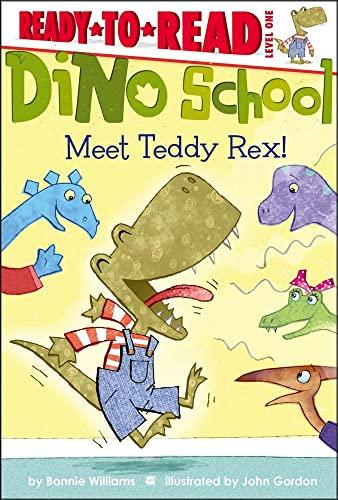 9781442449961: Meet Teddy Rex! (Dino School)